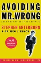 Avoiding Mr. Wrong - (And What to Do If You Didn't) ?. Paperback ebook by Stephen Arterburn, Margaret Rinck