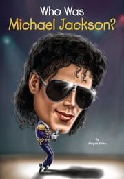 Who Was Michael Jackson? ebook by Megan Stine,Joseph J. M. Qiu
