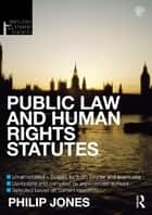 Public Law and Human Rights Statutes 2012-2013 ebook by Philip Jones
