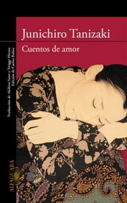 Cuentos de amor ebook by Junichirô Tanizaki