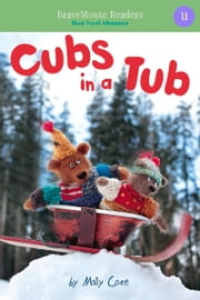 Cubs in a Tub - Short Vowel Adventures ebook by Molly Coxe