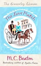 The Love Match ebook by M.C. Beaton