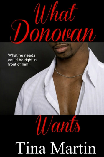 What Donovan Wants (The Accidental Series, Book 4) ebook by Tina Martin