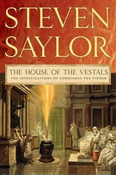 The House of the Vestals - The Investigations of Gordianus the Finder ebook by Steven Saylor