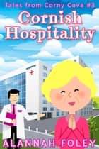 Cornish Hospitality ebook by Alannah Foley