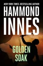 Golden Soak ebook by Hammond Innes