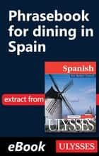 Phrasebook for dining in Spain eBook by Claude-victor Langlois