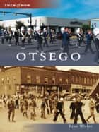 Otsego ebook by Ryan Wieber