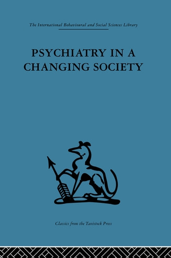 Psychiatry in a Changing Society ebook by