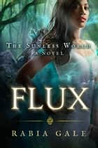 Flux ebook by Rabia Gale