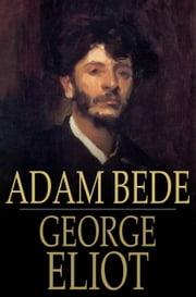 Adam Bede ebook by George Eliot