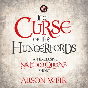 The Curse of the Hungerfords audiobook by Alison Weir