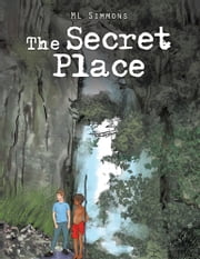 The Secret Place ebook by ML Simmons
