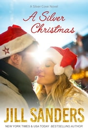A Silver Cove Christmas ebook by Jill Sanders