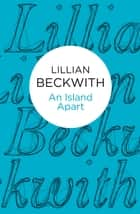 An Island Apart ebook by Lillian Beckwith