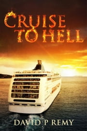 Cruise to Hell ebook by David P. Remy