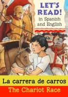 La carrera de carros (The chariot race) ebook by Lynne Benton, Tom Sperling, Rosa María Martín