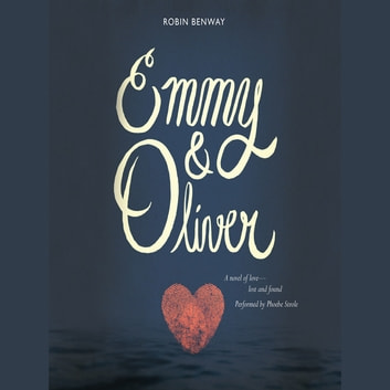 Emmy & Oliver audiobook by Robin Benway
