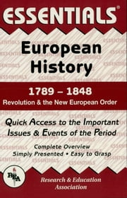 European History: 1789 to 1848 Essentials ebook by John W. Barrett