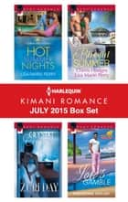 Harlequin Kimani Romance July 2015 Box Set - Hot Summer Nights\Crystal Caress\Blissful Summer\Love's Gamble ebook by Lisa Marie Perry, Zuri Day, Theodora Taylor