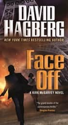 Face Off - A Kirk McGarvey Novel ebook by David Hagberg