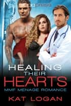 Healing Their Hearts: MMF Menage Romance ebook by