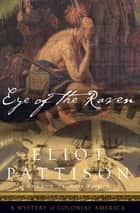 Eye of the Raven eBook by Eliot Pattison