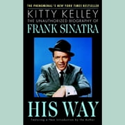 His Way - The Unauthorized Biography of Frank Sinatra audiobook by Kitty Kelley