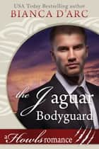 The Jaguar Bodyguard - Howls Romance ebook by