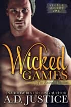 Wicked Games - Extended Version ebook by A.D. Justice