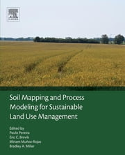 Soil Mapping and Process Modeling for Sustainable Land Use Management ebook by Paulo Pereira, Eric Brevik, Miriam Muñoz-Rojas,...