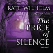 The Price of Silence audiobook by Kate Wilhelm, Cedar House Audio