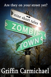 Zombie Town ebook by Griffin Carmichael