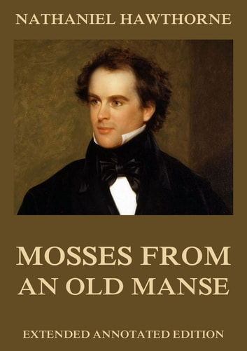 Mosses from an Old Manse 電子書 by Nathaniel Hawthorne