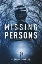Missing Persons ebook by C. Terry Cline, Jr.