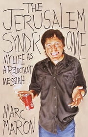 The Jerusalem Syndrome - My Life as a Reluctant Messiah ebook by Marc Maron