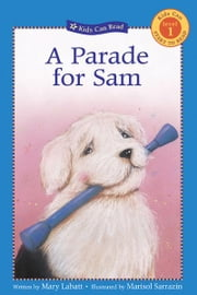 A Parade for Sam ebook by Mary Labatt,Marisol Sarrazin