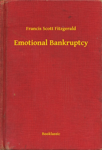 Emotional Bankruptcy ebook by Francis Scott Fitzgerald