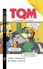 Pocket Guide to TQM ebook by John S Oakland, Peter Morris
