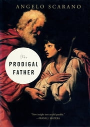 The Prodigal Father ebook by Angelo Scarano