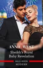 Sheikh's Royal Baby Revelation ebook by Annie West