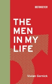 The Men in My Life ebook by Vivian Gornick