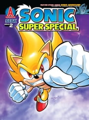 "Sonic Super Special Magazine #2 ebook by Ian Flynn,Ken Penders,Patrick ""SPAZ"" Spaziante,Tracy Yardley!,Karl Bollers,Andrew Pepoy,Pam Eklund,James Fry,Jim Amash,Steven Butler,Frank Gagliardo,Jon Gray,Jeff Powell,Jamal Peppers,Ron Lim,Josh Ray,Aimee Ray,Jason Jensen"