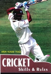 Cricket Skills & Rules ebook by Arun Kumar Tyagi