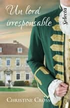 Un lord irresponsable (Familia Marston 3) ebooks by Christine Cross