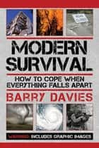 Modern Survival - How to Cope When Everything Falls Apart ebook by Barry Davies