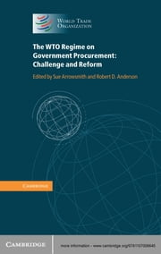 The WTO Regime on Government Procurement - Challenge and Reform ebook by Robert D. Anderson, Sue Arrowsmith