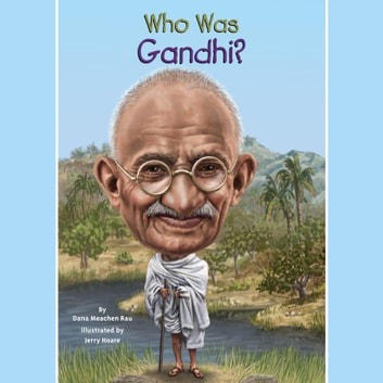 Who Was Gandhi? audiobook by Dana Meachen Rau,Who HQ