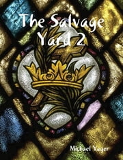 The Salvage Yard 2 ebook by Michael Yager