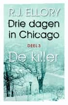 Drie dagen in Chicago ebook by R.J. Ellory